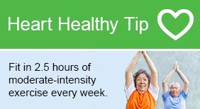 Heart Healthy Tip - Fit in 2.5 hours of moderate-intensity exercise every week.