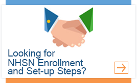 Looking for NHSN Enrollment and Set-up Steps?