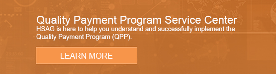 Quality Payment Program Service Center. We will help you navigate the new landscape.