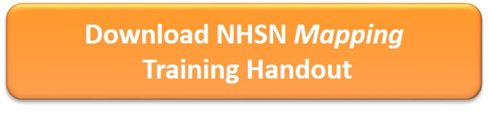 Download NHSN Mapping Training Handout