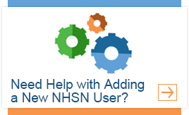 Need Help with Adding a New NHSN User?