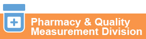 Pharmacy & Quality Measurement Division
