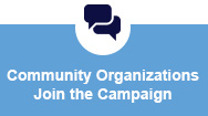 Community Organizations Join the Campaign