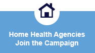 Home Health Agencies Join the Campaign
