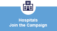 Hospitals Join the Campaign